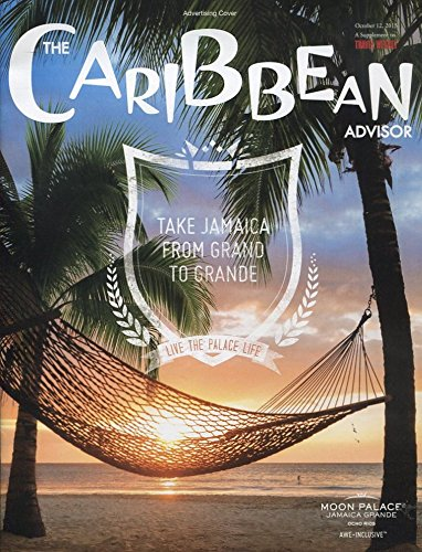 THE CARIBBEAN ADVISOR OCTOBER 2015 /TRAVEL AGENT REFERENCE /ITINERARIES /HOTELS /DINING /ISLANDS+++++