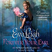 Forever Your Earl: The Wicked Quills of London | Eva Leigh