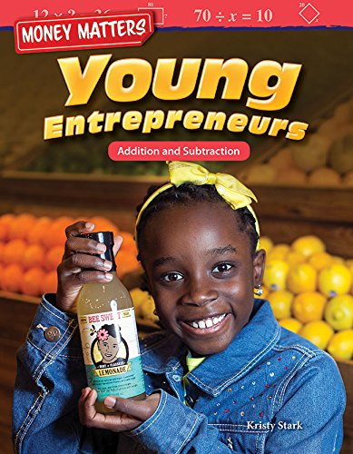 Money Matters: Young Entrepreneurs: Addition and Subtraction (Mathematics Readers)