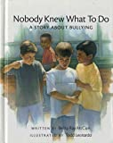 Nobody Knew What to Do: A Story about Bullying (Concept Books (Albert Whitman))