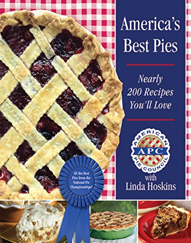 America's Best Pies: Nearly 200 Recipes You'll Love by American Pie Council, Linda Hoskins