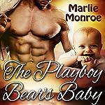 The Playboy Bear's Baby | Marlie Monroe