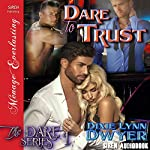 Dare to Trust: The Dare Series, Book 1 | Dixie Lynn Dwyer