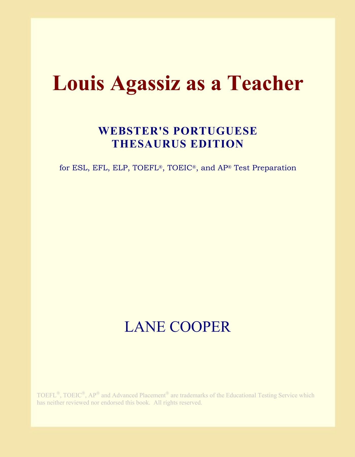 Louis Agassiz as a Teacher (Webster's Portuguese Thesaurus Edition) pdf