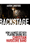 Backstage: How I Almost Got Rich Playing Drums in a Christian Hardcore Band