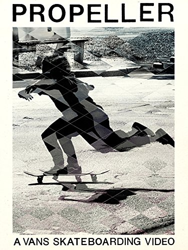 (Propeller: A Vans Skateboarding Video )