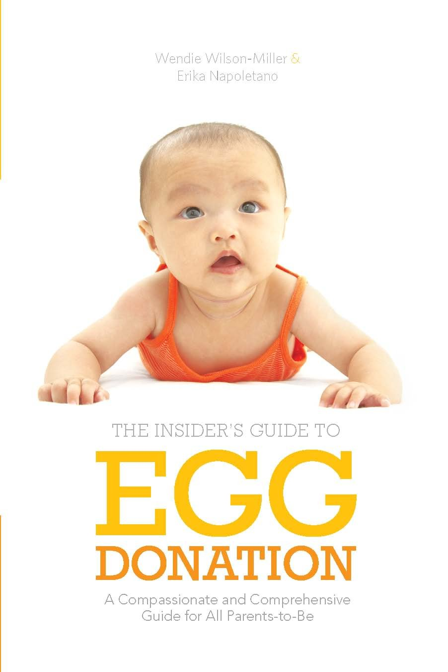 Insider's Guide to Egg Donation: A Compassionate and Comprehensive Guide For All Parents-to-Be pdf epub