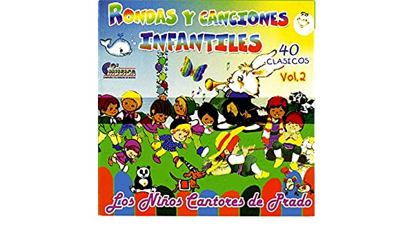 Rondas y Canciones Infantiles, 40 Clásicos Vol. 2 by Los Niños Cantores de Prado on Amazon Music - Amazon.com