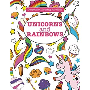 Gorgeous Colouring for Girls – Unicorns and Rainbows (Gorgeous Colouring Books for Girls)