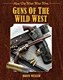 Guns of the Wild West: How the West Was Won