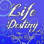 Life Destiny   Steve Ryan