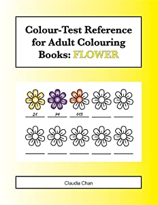 Colour-Test Reference for Adult Colouring Books: FLOWER