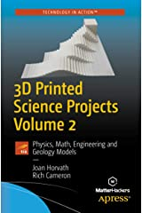 3D Printed Science Projects Volume 2: Physics, Math, Engineering and Geology Models Kindle Edition