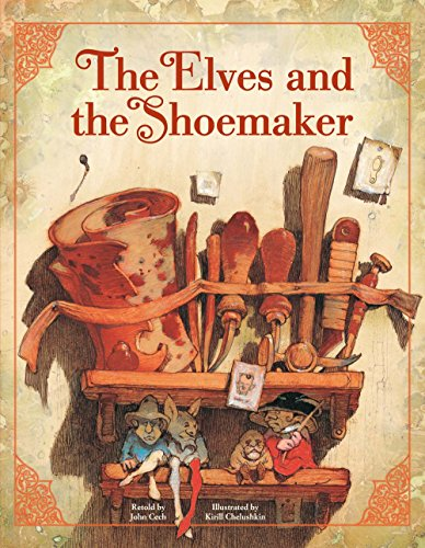 The Elves and the Shoemaker (Classic Fairy Tale Collection) (The Elves And The Shoemaker Fairy Tale)