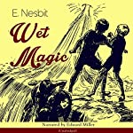 Wet Magic | Edith Nesbit