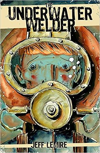 The Underwater Welder Jeff Lemire 9781603090742 Books Amazonca