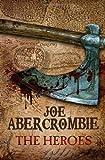 """""""The Heroes"""" av Joe Abercrombie"""
