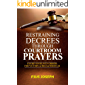 Restraining Decrees through Courtroom Prayers: Courts of Heaven Orders for Victory & Breakthroughs