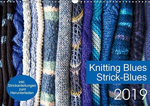 Strick-Blues - 12 Strickprojekte, die aus Rechtecken Oder Quadraten entstehen. (Wall Calendar 2019, 14 Pages, Size DIN A3 = 11.7 x 16.5 inches) ()