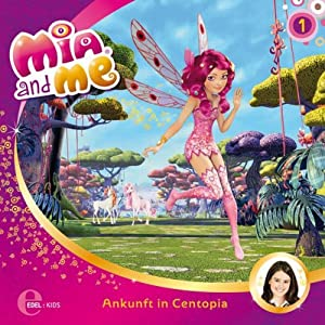 Ankunft in Centopia (Mia and Me 1) Hörspiel