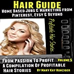 Hair Guide: Home Based Jobs and Marketing From Pinterest, Etsy and Beyond | Mary Kay Hunziger