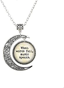 Music Lover Quote - When Words Fail, Music Speaks - Musician Gift - Musical Gift Moon Necklace - Romantic Music Quote - Singer Gift - Pianist
