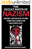 Occult Roots of Nazism Secret Aryan Cults and Their Influence on Nazi Ideology
