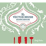 The Vector Brushes Sourcebook: 300 Unique Brushes for Digital Illustration