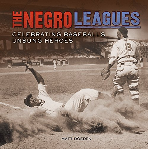 Search : The Negro Leagues: Celebrating Baseball's Unsung Heroes (Spectacular Sports)