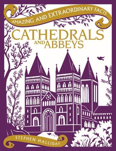 Read Online Cathedrals and Abbeys (Amazing and Extraordinary Facts) ebook