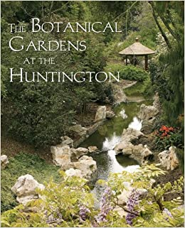 The Botanical Gardens At The Huntington (The Huntington Library Garden  Series): Huntington Library, Peggy Park Bernal, Don Normark: 9780873282383:  ...