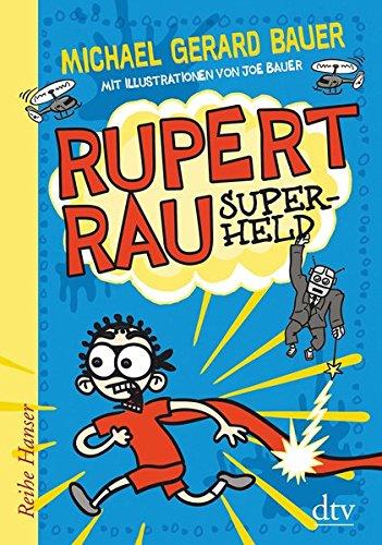 Rupert Rau Superheld (Reihe Hanser)