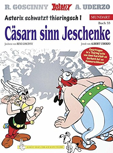 Asterix Mundart Thüringisch I: Cäsarn sinn Jeschenke Gebundenes Buch – 15. März 2000 René Goscinny Albert Uderzo Egmont Comic Collection 3770422686