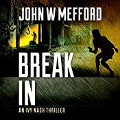 Break IN: An Ivy Nash Thriller, Book 4 | John W. Mefford