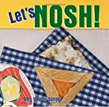 Let's Nosh!, Amy Wilson Sanger, 1582460817