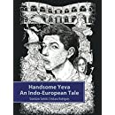 Handsome Yeva: An Indo-European Tale: Reconstruction Based on Balto-Slavic Folklore and Parallels with Other Indo-European Myths