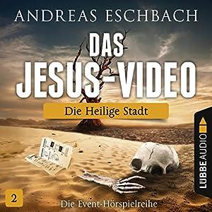 Die heilige Stadt (Das Jesus-Video 2) Hörspiel