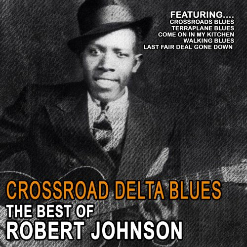 Crossroad Delta Blues - The Be...