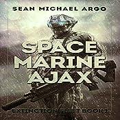 Space Marine Ajax: Extinction Fleet, Book 1 | Sean-Michael Argo