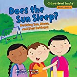 Does the Sun Sleep?: Noticing Sun, Moon, and Star Patterns (Cloverleaf Books - Nature's Patterns)