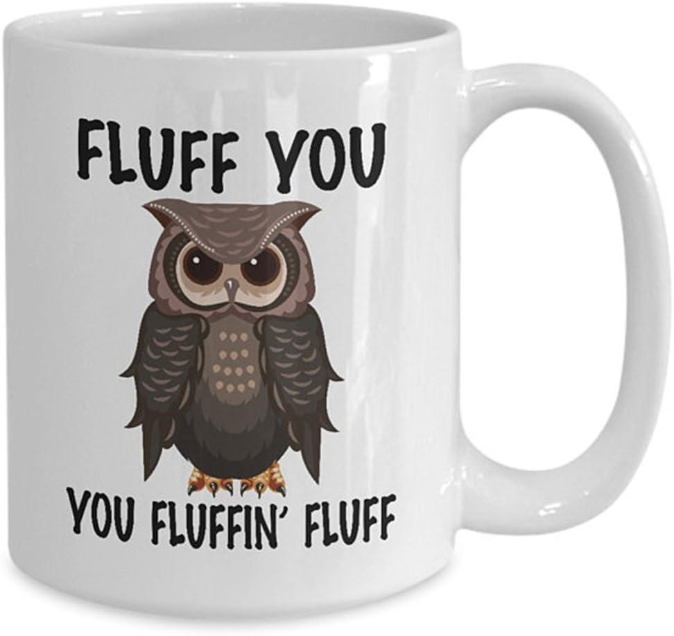 Owl Mug Fluff You Fluffin Fluff Mug Funny Sarcasm Novelty Office Work Owl Ceramic Coffee Mugs Cup Best Gifts, Ceramic Coffee Mug 11oz