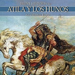 Breve historia de Atila y los hunos Audiobook