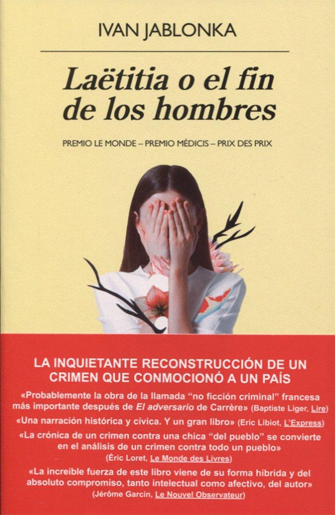 Laëtitia o el fin de los hombres Panorama de narrativas: Amazon.es: Ivan Jablonka: Libros