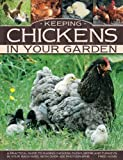 img - for Keeping Chickens In Your Garden: A Practical Guide To Raising Chickens, Ducks, Geese And Turkeys In Your Backyard, With Over 400 Photographs by Fred Hams (2014-09-07) book / textbook / text book