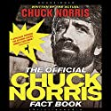 The Official Chuck Norris Fact Book: 101 of Chuck's Favorite Facts and Stories Audiobook by Chuck Norris Narrated by Johnny Heller