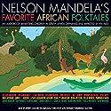 Nelson Mandela's Favorite African Folktales Audiobook by Nelson Mandela (editor) Narrated by Samuel L. Jackson, Whoopi Goldberg, Matt Damon, Alan Rickman