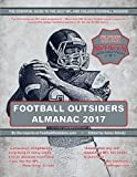 img - for Football Outsiders Almanac 2017: The Essential Guide to the 2017 NFL and College Football Seasons book / textbook / text book