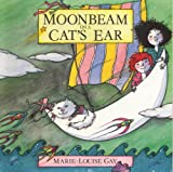 Moonbeam on a Cat's Ear, Marie-Louise Gay, 0773673652