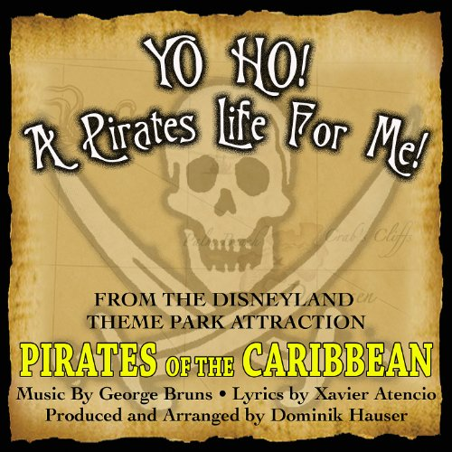 Yo Ho, Yo Ho! A Pirate's Life For Me (Theme song From 'Pirates Of The Caribbean') -