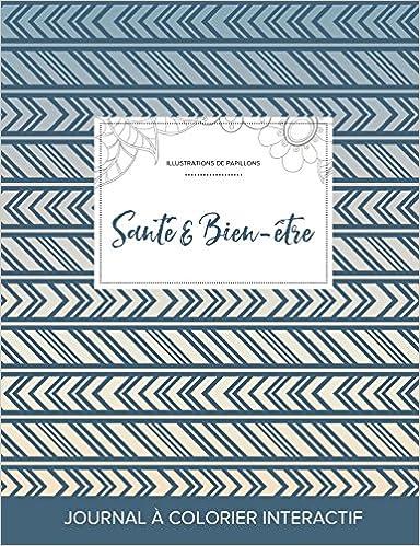 Ebook pour gmat télécharger Journal de Coloration Adulte: Sante & Bien-Etre (Illustrations de Papillons, Tribal) ePub